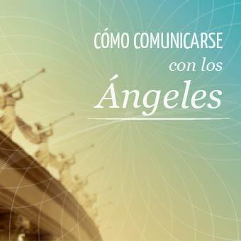 Como Comunicarse con los Ángeles